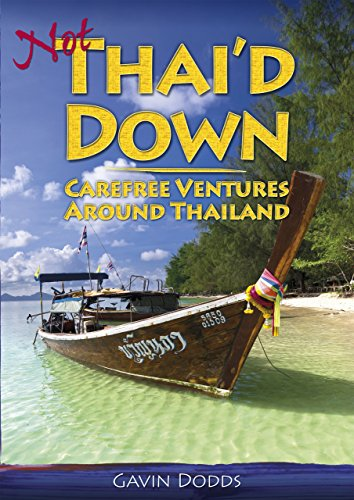 Not Thai'd Down: Carefree Ventures Around Thailand (English Edition)