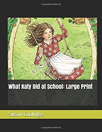 What Katy Did at School: Large Print