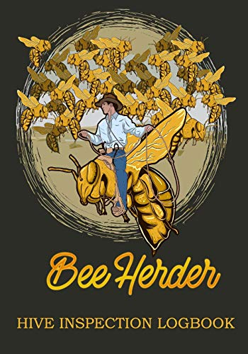 Bee Herder Hive Inspection Logbook: Checklist Sheets for Inspecting Your Hive