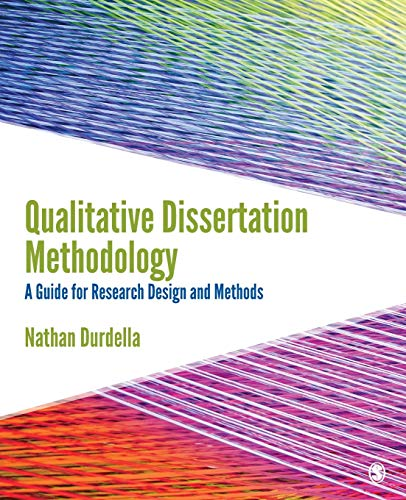 Qualitative Dissertation Methodology: A Guide for Research Design and Methods