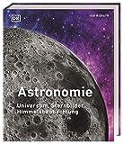 Astronomie: Universum, Sternbilder, Himmelsbeobachtung