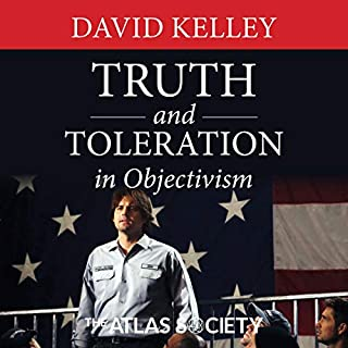 Truth and Toleration                   Written by:                                                                                                                                 David Kelley                               Narrated by:                                                                                                                                 Scott R. Smith                      Length: 4 hrs and 34 mins     Not rated yet     Overall 0.0
