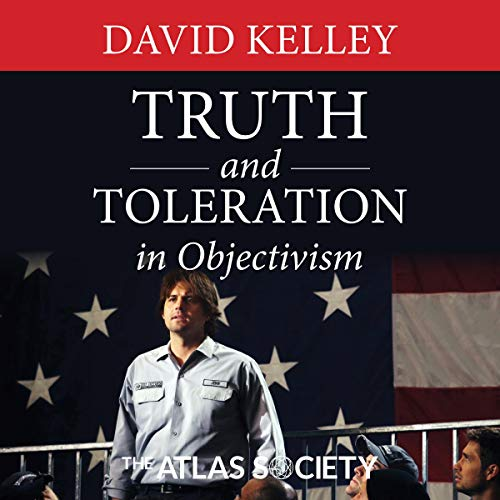 Truth and Toleration                   By:                                                                                                                                 David Kelley                               Narrated by:                                                                                                                                 Scott R. Smith                      Length: 4 hrs and 34 mins     Not rated yet     Overall 0.0