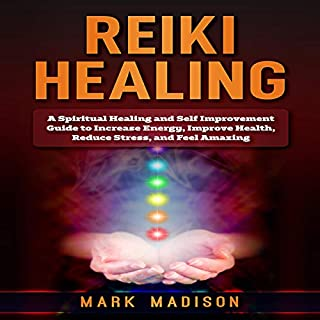 Reiki Healing: A Spiritual Healing and Self Improvement cover art