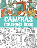 Cameras coloring book: Beautiful vintage cameras, digital photography technology, lens equipment, polaroid / photography lover coloring book gift