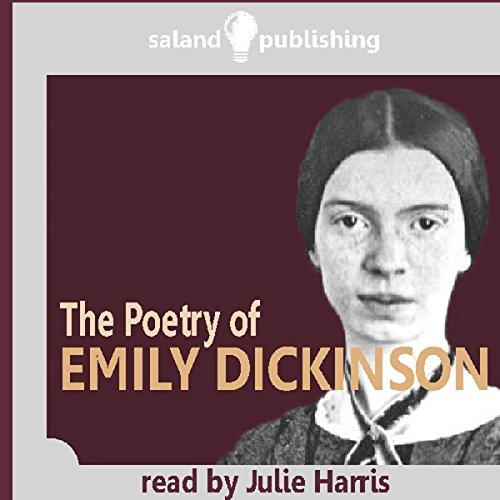The Poetry of Emily Dickinson                   By:                                                                                                                                 Emily Dickinson                               Narrated by:                                                                                                                                 Julie Harris                      Length: 45 mins     1 rating     Overall 5.0