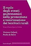 Il ruolo degli eventi gastronomici nella promozione e valorizzazione dei territori rurali: Il caso di Frantoi Aperti in Umbria