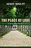 The Place of Love: Lyrics and Poetry - Josef Wolff