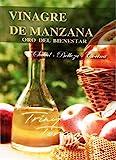 VINAGRE DE MANZANA: ORO DEL BIENESTAR Salud, Belleza, Cocina