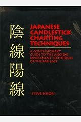 Japanese Candlestick Charting Techniques: A Contemporary Guide to a Client Investment Technique Far East Relié