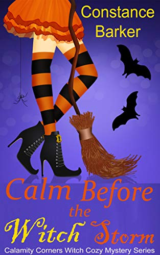 Calm Before the Witch Storm (Calamity Corners Witch Cozy Mystery Series Book 1)