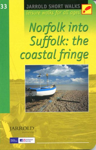 Norfolk into Suffolk Short Walks (Pathfinder Guides): Leisure Walks for All Ages