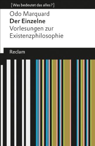 Der Einzelne: Vorlesungen zur Existenzphilosophie (Was bedeutet das alles?) (Reclams Universal-Bibliothek)