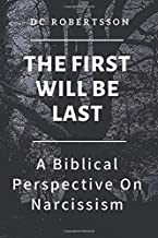 The First Will Be Last: A Biblical Perspective On Narcissism