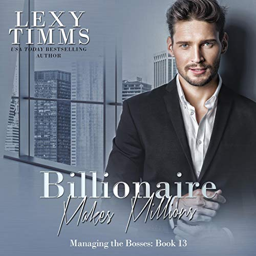 Billionaire Makes Millions     Billionaire Workplace Steamy Romance (Managing the Billionaire Series, Book 13)              By:                                                                                                                                 Lexy Timms                               Narrated by:                                                                                                                                 Hannah Pralle                      Length: 5 hrs and 19 mins     1 rating     Overall 5.0