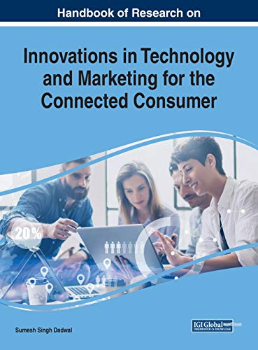 Handbook of Research on Innovations in Technology and Marketing for the Connected Consumer (Advances in Marketing, Customer Relationship Management, and E-services)
