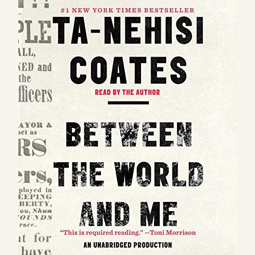 Between the World and Me Audiobook By Ta-Nehisi Coates cover art