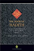 The Book of Hadith: Sayings of the Prophet Muhammad from the Mishkat al Masabih