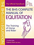 BHS Complete Manual of Equitation (BHS Official Handbook)