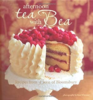 Afternoon Tea With Bea - 28 delicious recipes for cakes, cookies, and fancies from the bakers at Beas of Bloomsbury by Bea Vo (2014) Hardcover