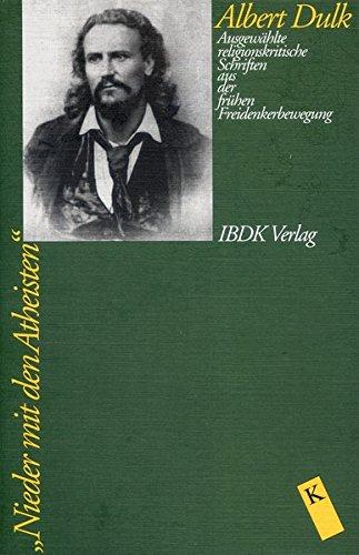 """""""Nieder mit den Atheisten"""": Ausgewählte religionskritische Schriften aus der frühen Freidenkerbewegung (Klassiker der Religionskritik)"""