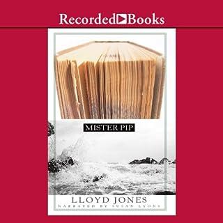 Mister Pip                   Auteur(s):                                                                                                                                 Lloyd Jones                               Narrateur(s):                                                                                                                                 Susan Lyons                      Durée: 7 h et 22 min     7 évaluations     Au global 3,4