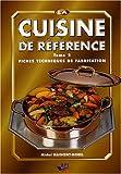 La cuisine de référence - Tome 2, Fiches techniques de fabrication