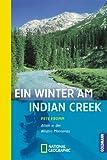 Ein Winter am Indian Creek - Pete Fromm