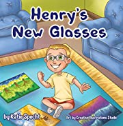 Henry's New Glasses: A children's book about embracing change and respecting others' differences
