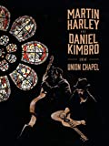 Martin Harley & Daniel Kimbro - Live at the Union Chapel