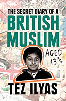 Tez Ilyas - The Secret Diary Of A British Muslim Aged 13¾