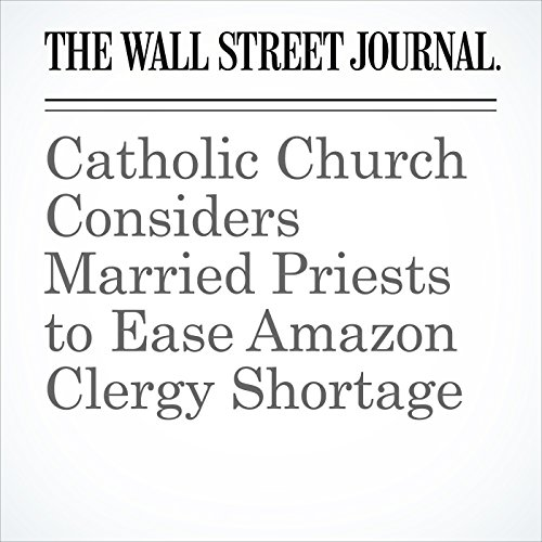 Catholic Church Considers Married Priests to Ease Amazon Clergy Shortage copertina