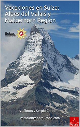 Vacaciones en Suiza: Alpes del Valais y Matterhorn Region