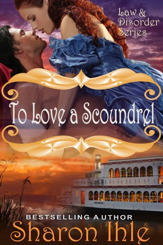 Book: To Love A Scoundrel (The Law and Disorder Series, Book 1) by Sharon Ihle