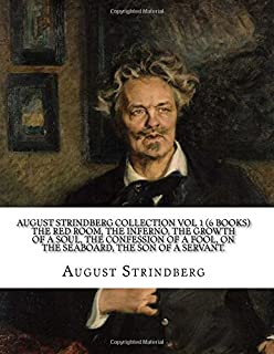 AUGUST STRINDBERG Collection Vol 1 (6 Books) The Red Room, The Inferno, The Growth Of A Soul, The Confession Of A Fool, On...
