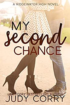 My Second Chance: A Best Friend's Brother Sweet Romance (Ridgewater High Romance Book 4) by [Judy Corry]