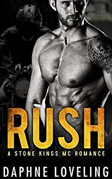 RUSH  Stone Kings Motorcycle Club Book 1   Stone Kings Motorcycle Club Romance