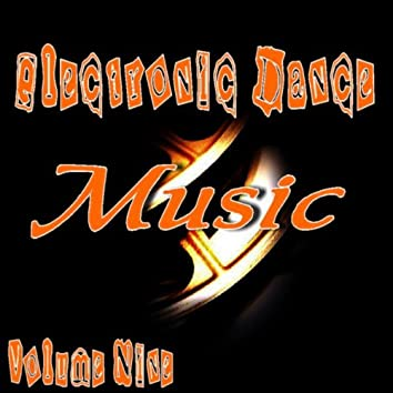 Electronic Dance Music Vol. Nine