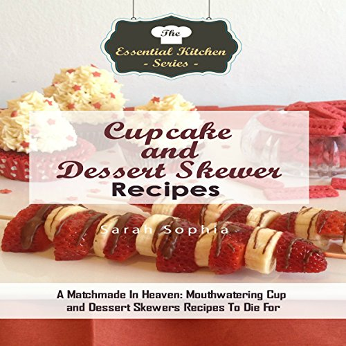 Cupcake and Dessert Skewer Recipes audiobook cover art