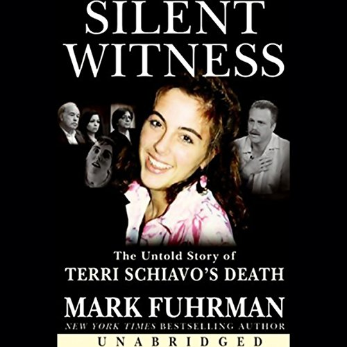 Silent Witness     The Untold Story of Terri Schiavo's Death              By:                                                                                                                                 Mark Fuhrman                               Narrated by:                                                                                                                                 John Hinch                      Length: 5 hrs and 24 mins     50 ratings     Overall 2.8
