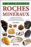 Roches Et Mineraux - Le Guide Visuel De Plus De 500 Spécimens De Roches Et De Minéraux À Travers Le Monde