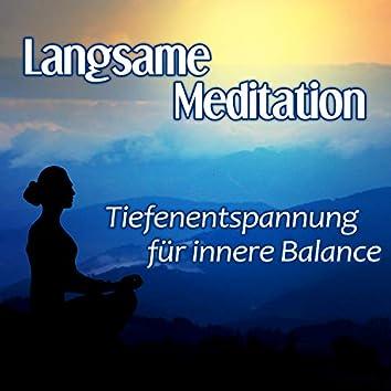 Langsame Meditation: 50 Tiefenentspannung für innere Balance, Autogenes Training für spirituelle Entwicklung, Ruhige New Age Musik & Naturgeräusche