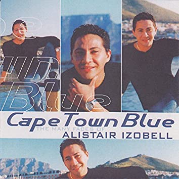 Cape Town Blue - The Many Faces of Alistair Izobell