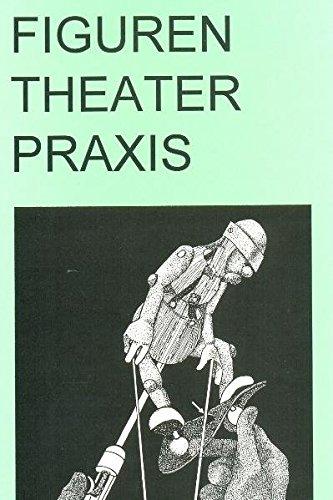 Figuren Theater Praxis - Hand- und Stabpuppen: Form Gestaltung Technik