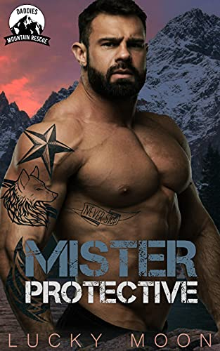 Mister Protective: An Age Play, DDlg, Instalove, Standalone, Romance (Daddies Mountain Rescue Book 1) (English Edition)