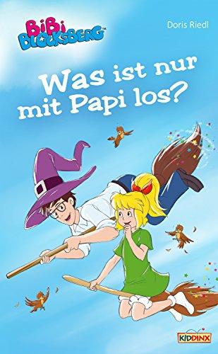 Bibi Blocksberg - Was ist nur mit Papi los?: Roman