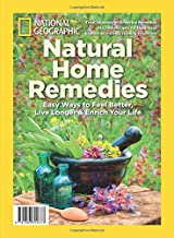National Geographic Natural Home Remedies: Easy Ways to Feel Better, Live Longer & Enrich your Life
