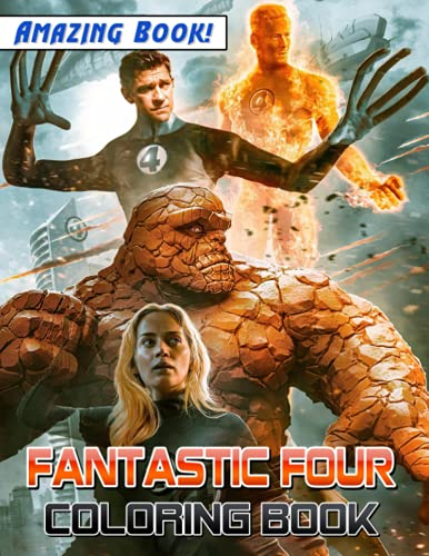 Amazing Book! - Fantastic Four Coloring Book: Filled With High Quality Images Of Coolest Characters For Fans Of All Ages
