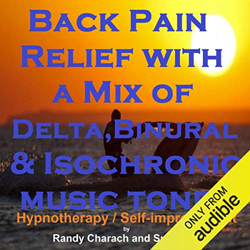 Back Pain Relief with a Mix of Delta Binaural Isochronic Tones cover art