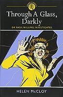 Through a Glass, Darkly: Dr. Basil Willing Investigates (Crime Classics)